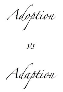 adoption vs adaption